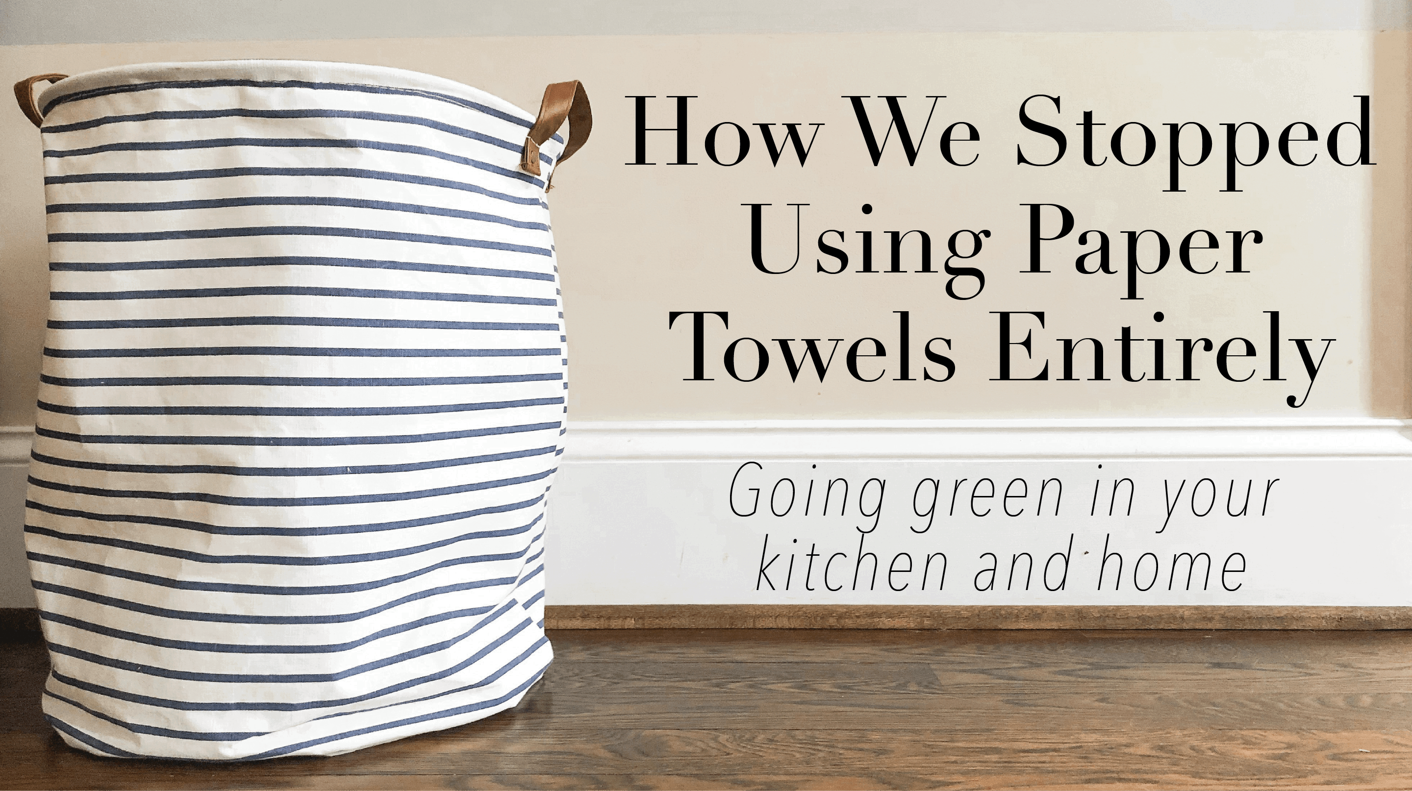 How To Stop Using Paper Towels Entirely